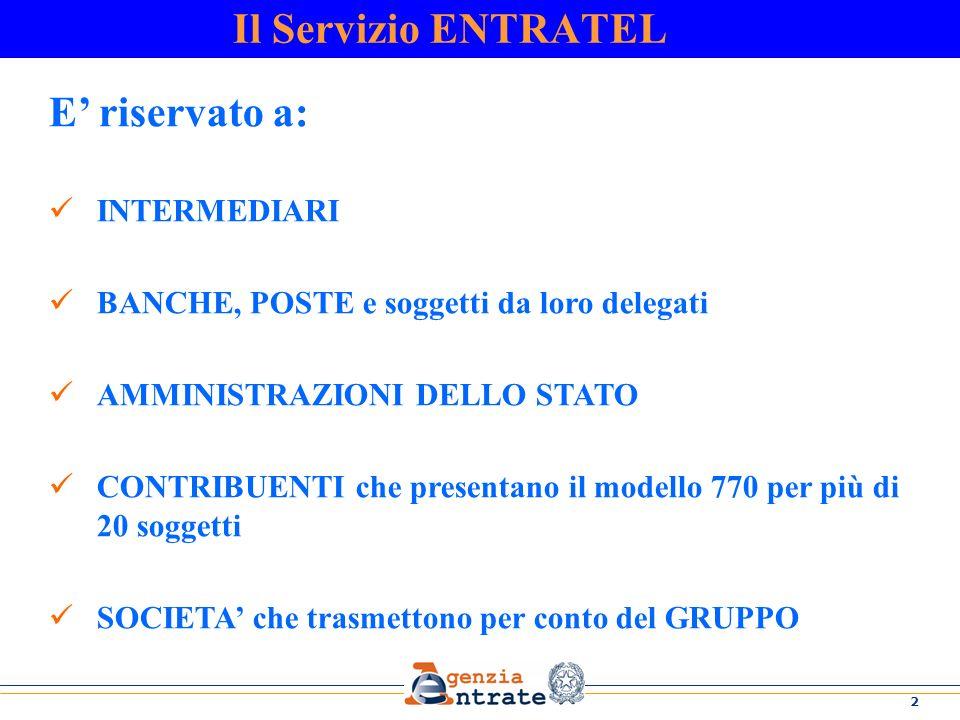 Il Servizio ENTRATEL E' riservato a: INTERMEDIARI