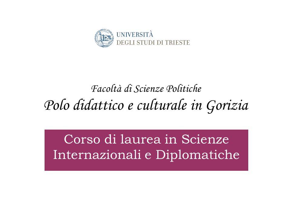 Facoltà di Scienze Politiche Polo didattico e culturale in Gorizia