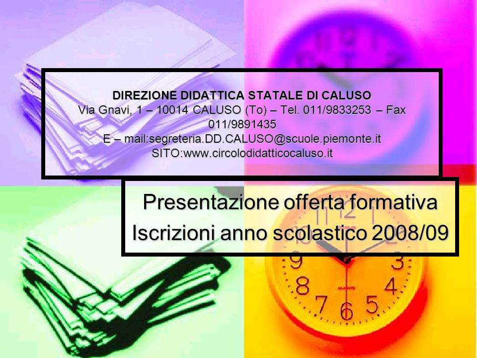 Presentazione offerta formativa Iscrizioni anno scolastico 2008/09