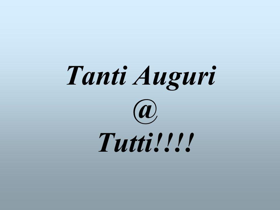 Tanti Auguri @ Tutti!!!!