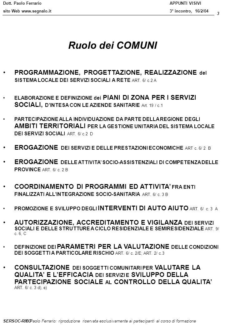 Ruolo dei COMUNI PROGRAMMAZIONE, PROGETTAZIONE, REALIZZAZIONE del SISTEMA LOCALE DEI SERVIZI SOCIALI A RETE ART. 6/ c.2 A.