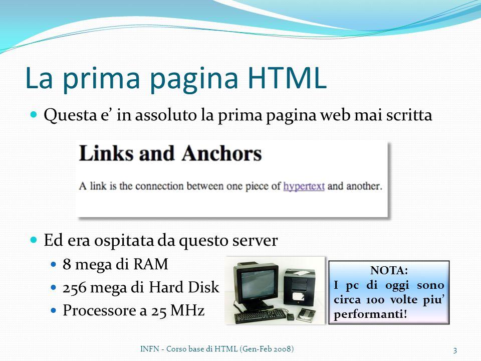 La prima pagina HTML Questa e' in assoluto la prima pagina web mai scritta. Ed era ospitata da questo server.