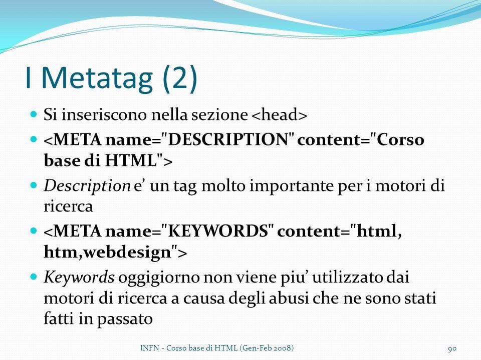 I Metatag (2) Si inseriscono nella sezione <head>