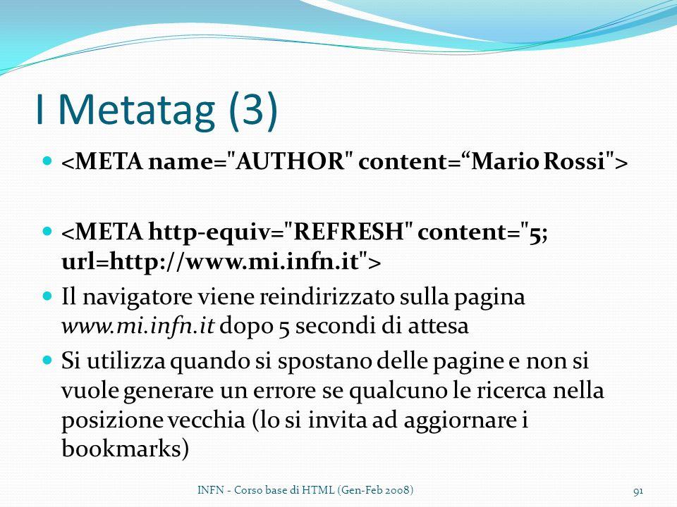 I Metatag (3) <META name= AUTHOR content= Mario Rossi >
