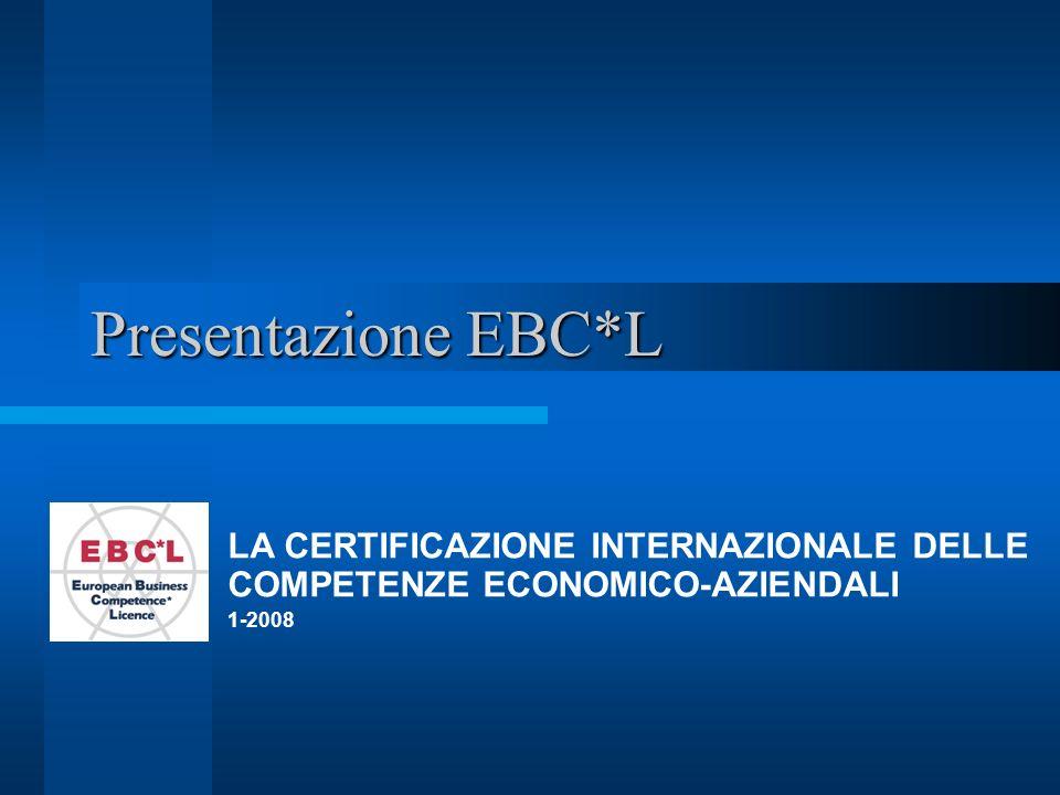 Presentazione EBC*L LA CERTIFICAZIONE INTERNAZIONALE DELLE COMPETENZE ECONOMICO-AZIENDALI 1-2008