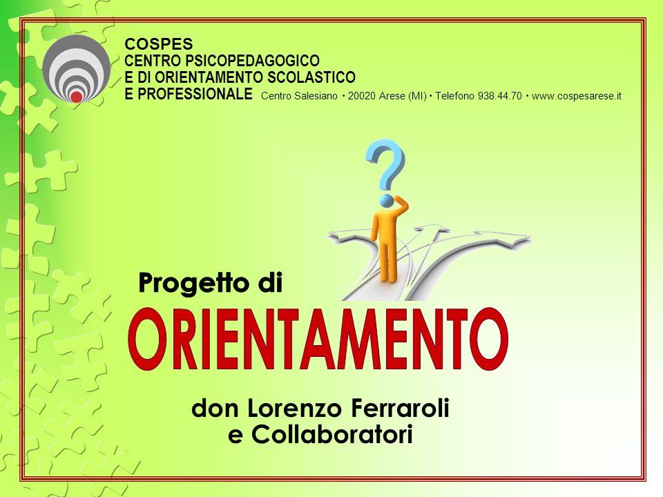 ORIENTAMENTO Progetto di don Lorenzo Ferraroli e Collaboratori COSPES