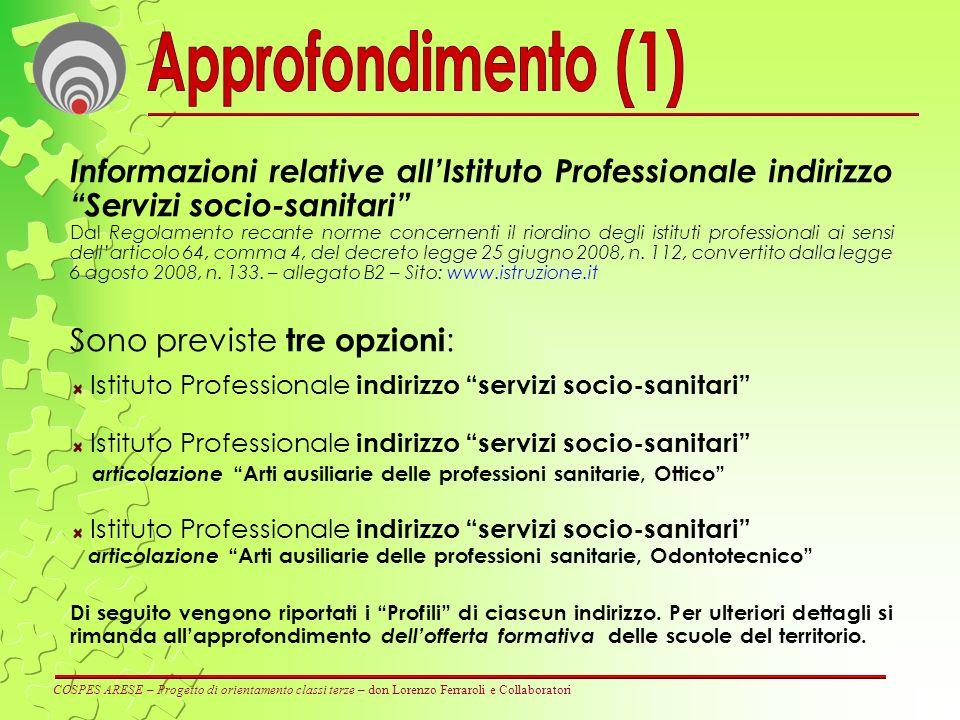 Approfondimento (1) Informazioni relative all'Istituto Professionale indirizzo Servizi socio-sanitari
