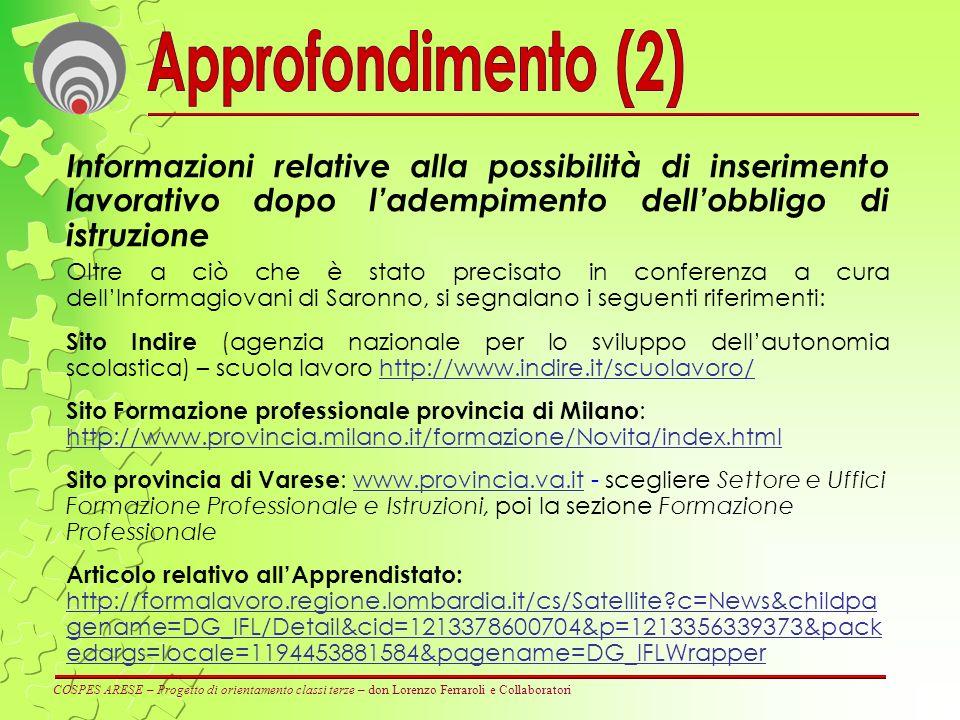 Approfondimento (2) Informazioni relative alla possibilità di inserimento lavorativo dopo l'adempimento dell'obbligo di istruzione.
