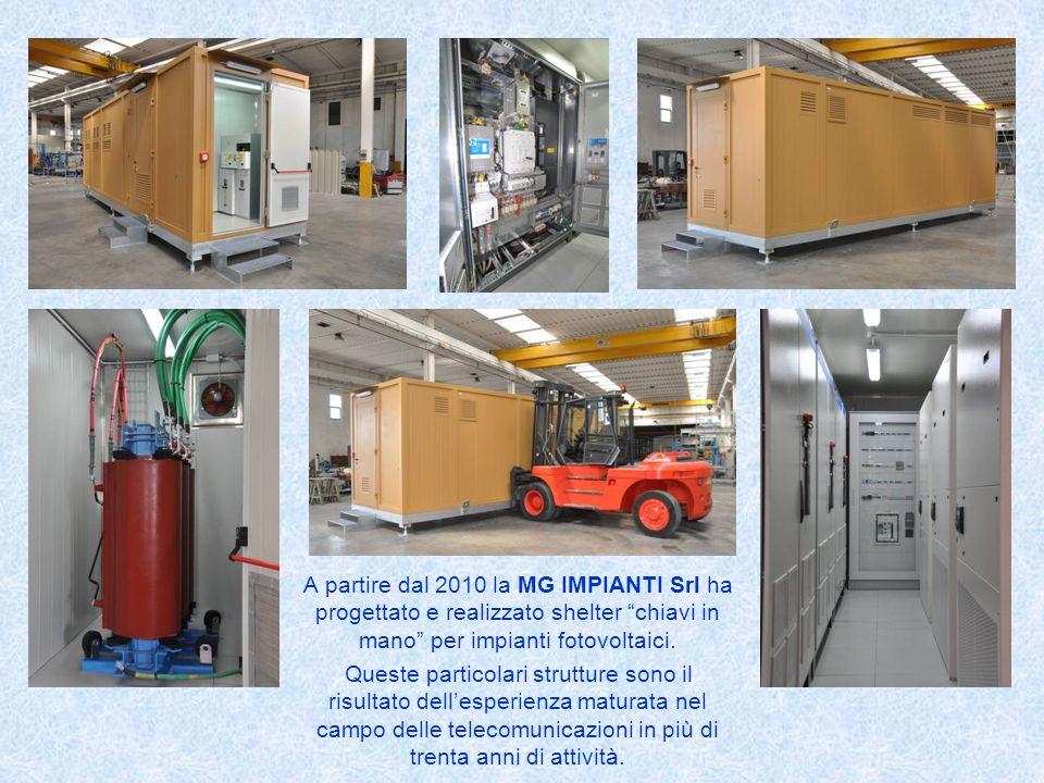 A partire dal 2010 la MG IMPIANTI Srl ha progettato e realizzato shelter chiavi in mano per impianti fotovoltaici.