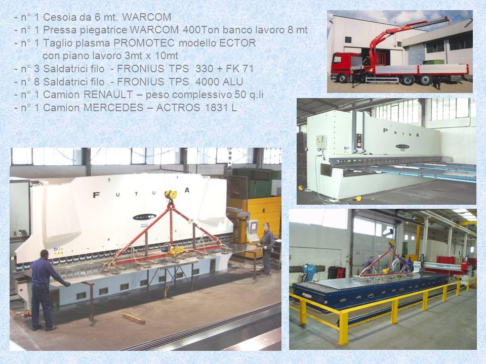 - n° 1 Cesoia da 6 mt. WARCOM - n° 1 Pressa piegatrice WARCOM 400Ton banco lavoro 8 mt. - n° 1 Taglio plasma PROMOTEC modello ECTOR.