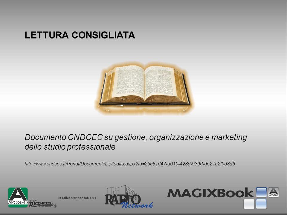 LETTURA CONSIGLIATADocumento CNDCEC su gestione, organizzazione e marketing dello studio professionale.