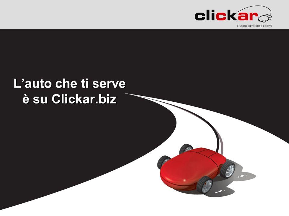 L'auto che ti serve è su Clickar.biz