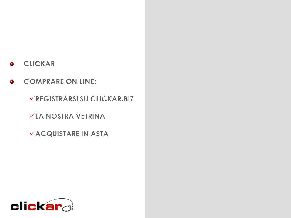 CLICKAR COMPRARE ON LINE: REGISTRARSI SU CLICKAR.BIZ LA NOSTRA VETRINA ACQUISTARE IN ASTA