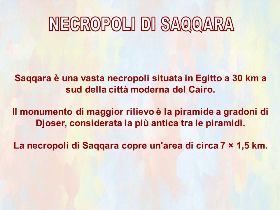 La necropoli di Saqqara copre un area di circa 7 × 1,5 km.
