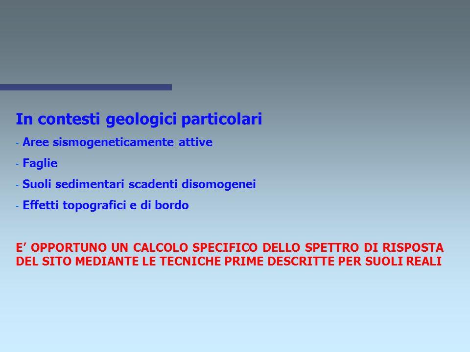 In contesti geologici particolari