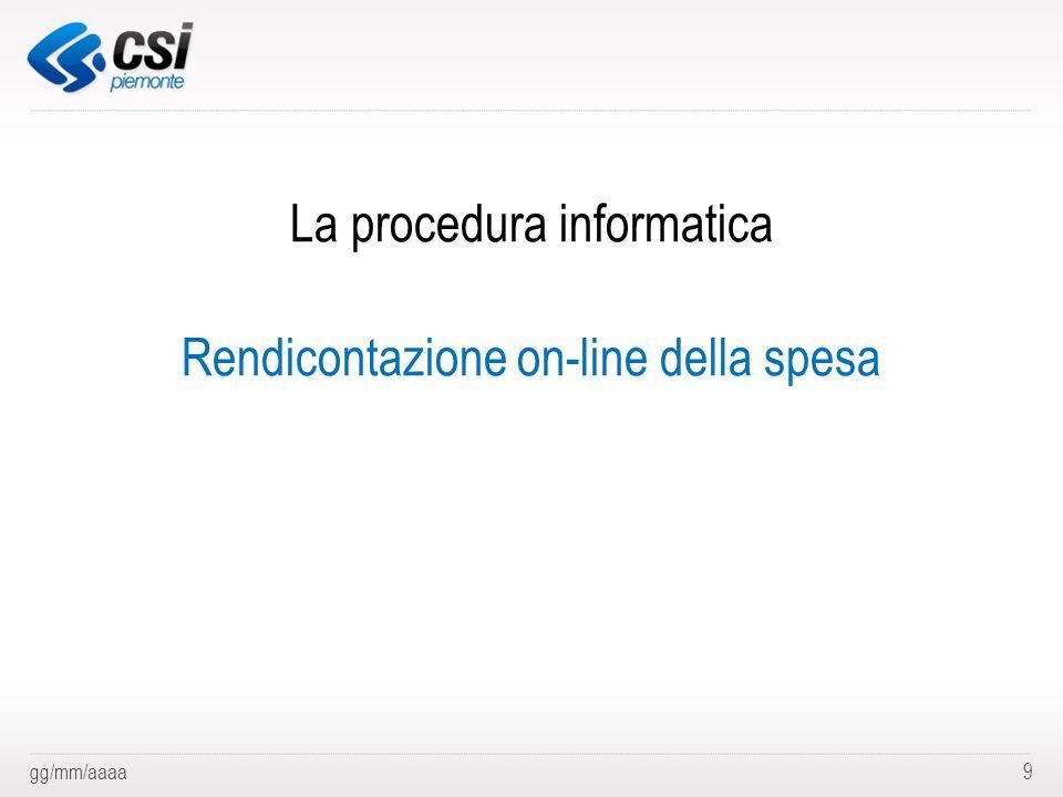 La procedura informatica Rendicontazione on-line della spesa