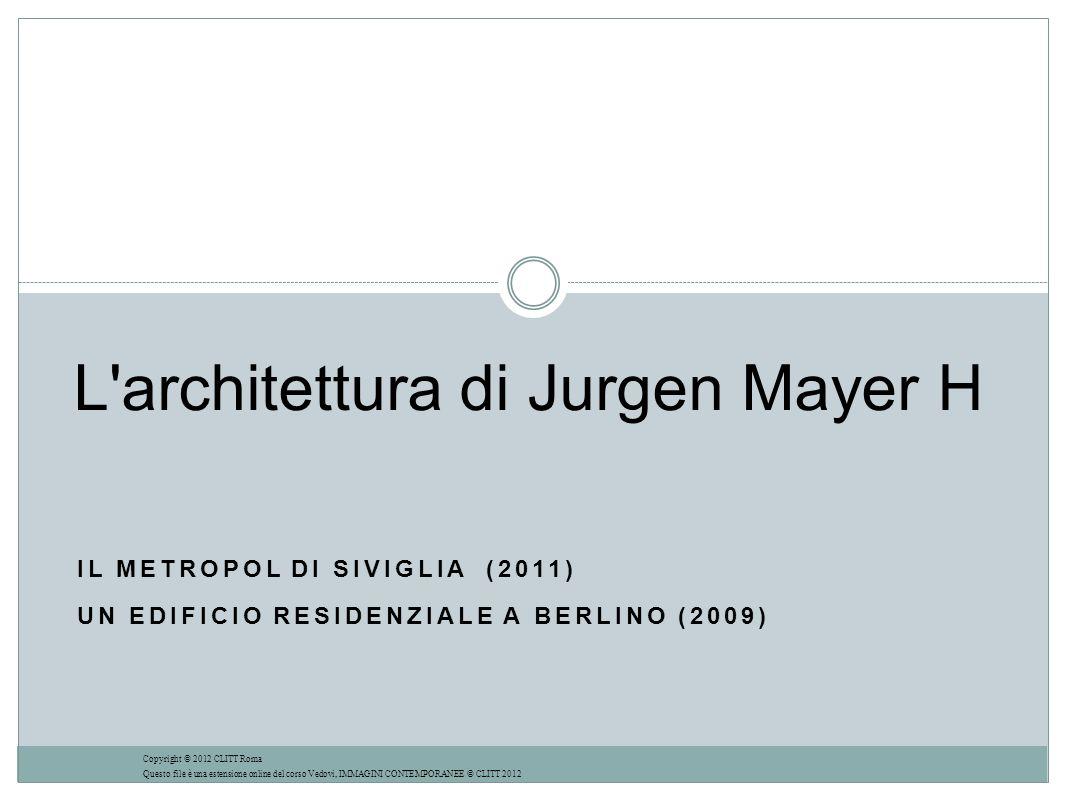 L architettura di Jurgen Mayer H