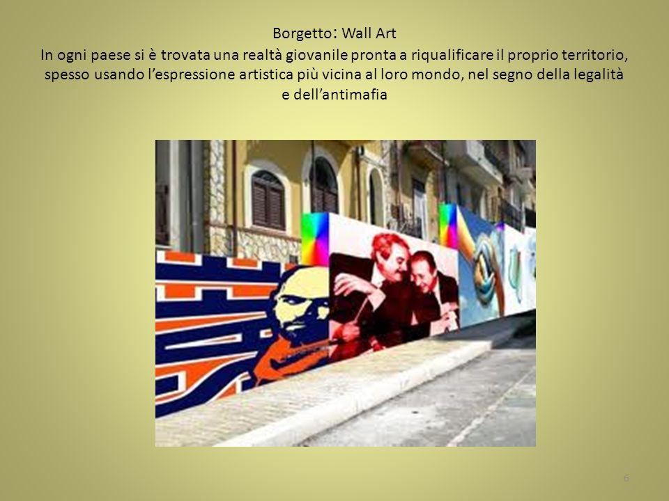 Borgetto: Wall Art In ogni paese si è trovata una realtà giovanile pronta a riqualificare il proprio territorio, spesso usando l'espressione artistica più vicina al loro mondo, nel segno della legalità e dell'antimafia
