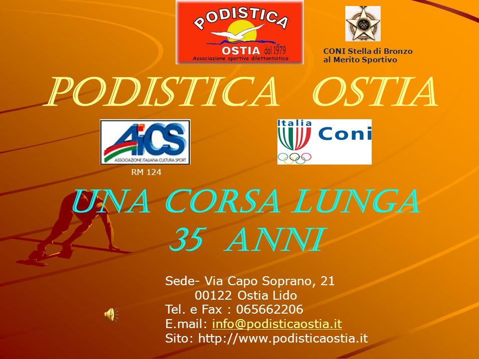 Podistica Ostia UNA CORSA LUNGA 35 ANNI Sede- Via Capo Soprano, 21