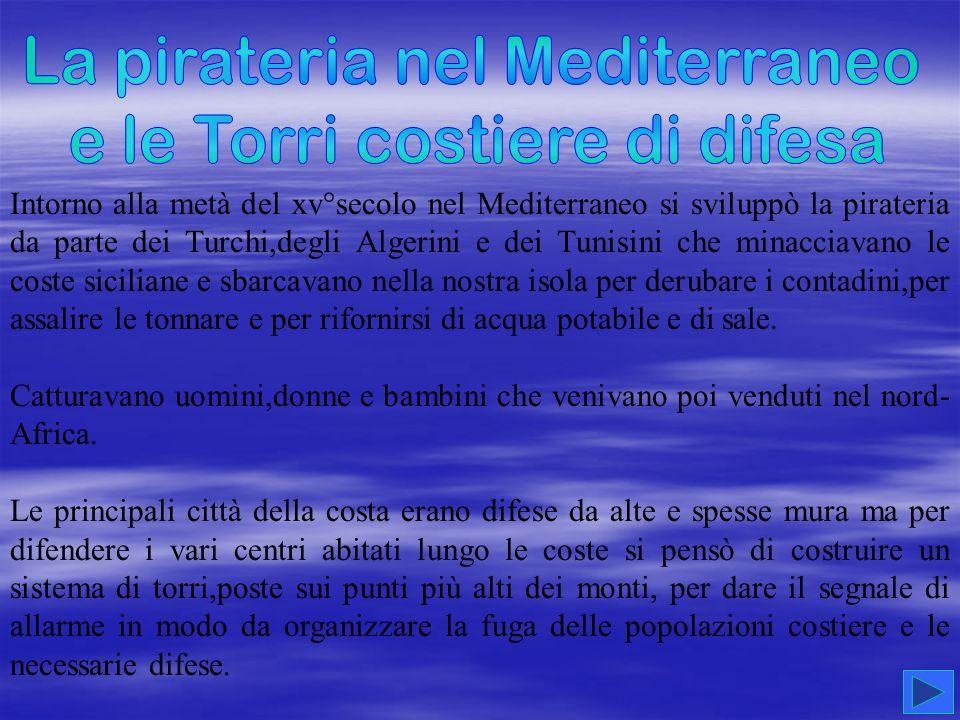 La pirateria nel Mediterraneo e le Torri costiere di difesa