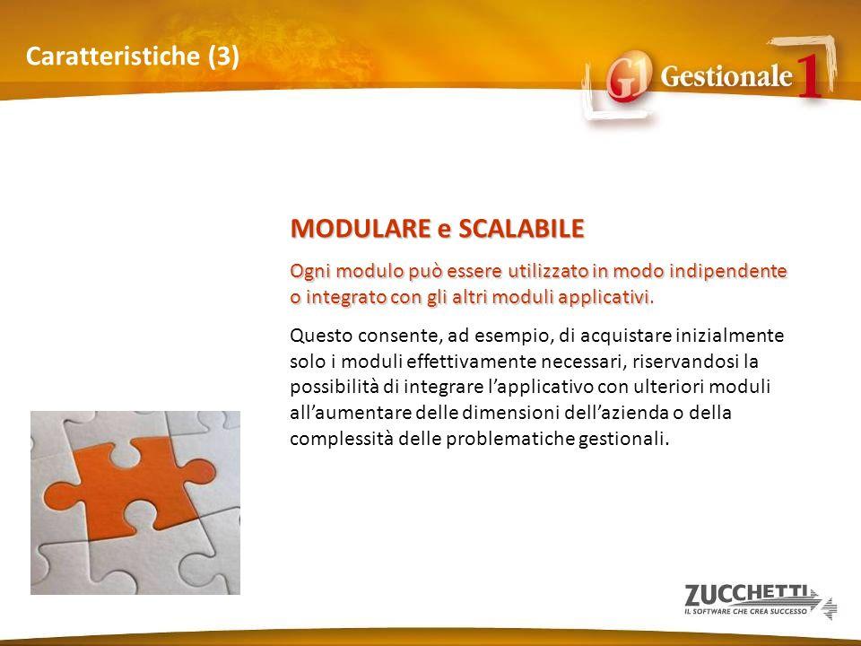 Caratteristiche (3) MODULARE e SCALABILE
