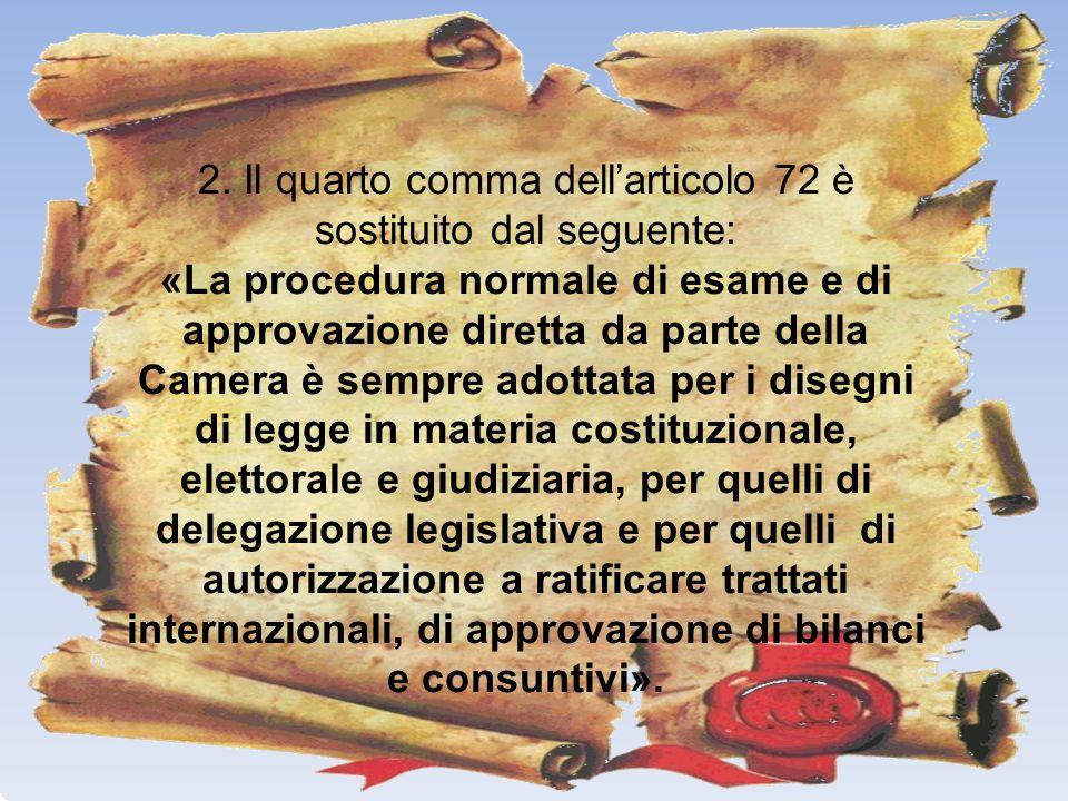 2. Il quarto comma dell'articolo 72 è sostituito dal seguente: