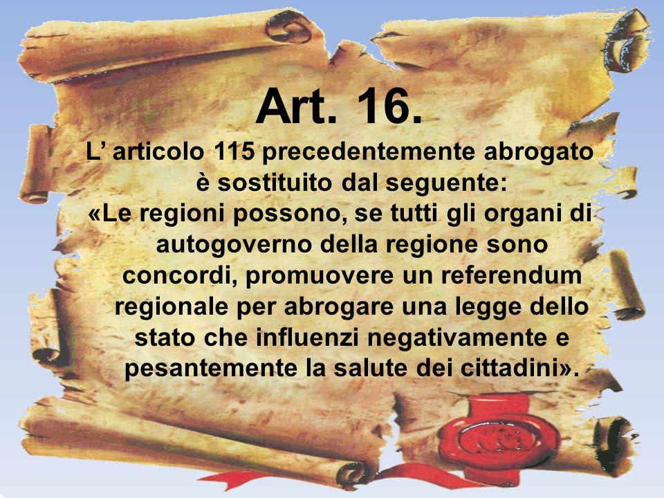 L' articolo 115 precedentemente abrogato è sostituito dal seguente: