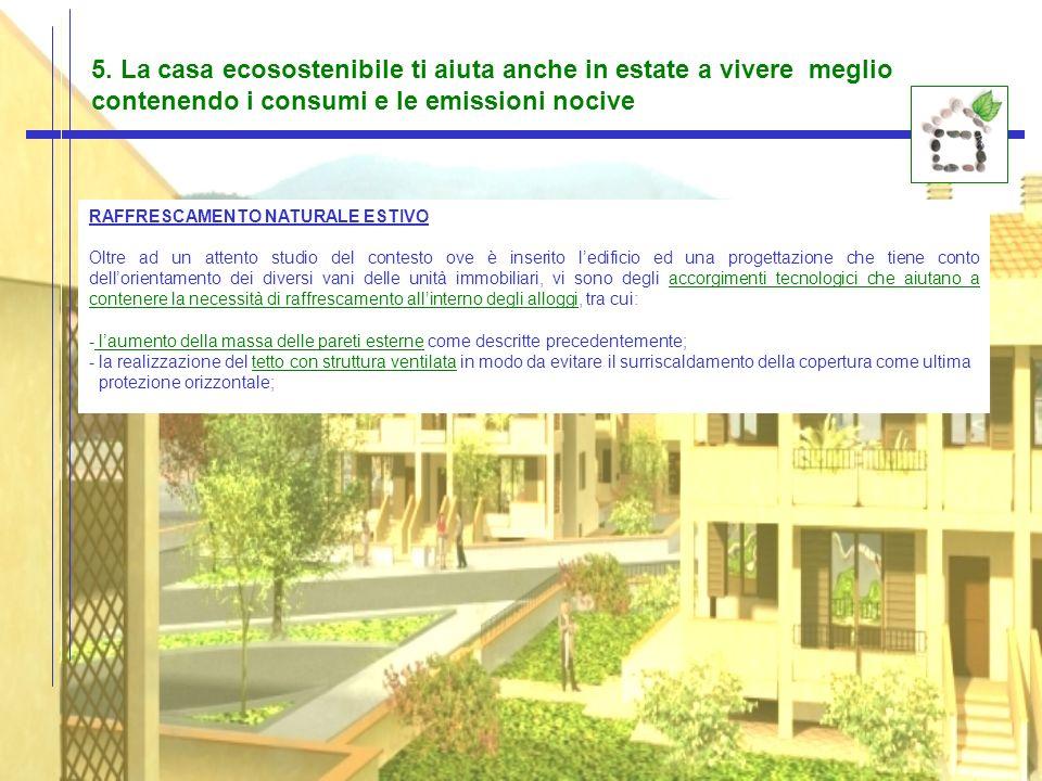 5. La casa ecosostenibile ti aiuta anche in estate a vivere meglio contenendo i consumi e le emissioni nocive