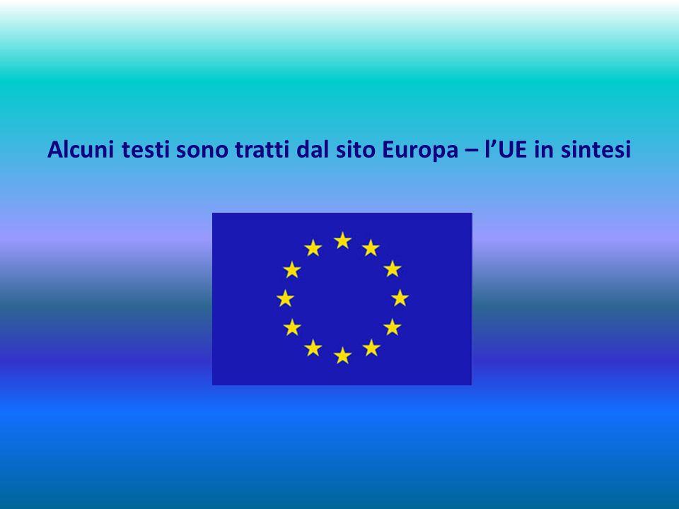 Alcuni testi sono tratti dal sito Europa – l'UE in sintesi