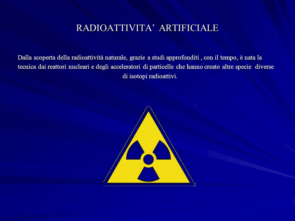 RADIOATTIVITA' ARTIFICIALE