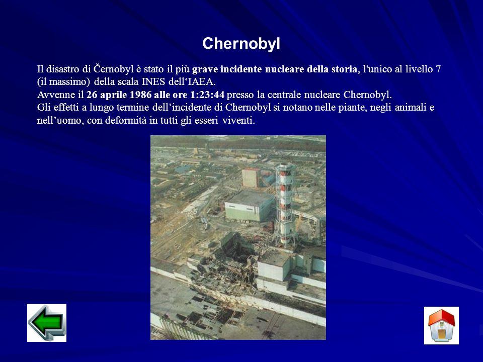 Chernobyl Il disastro di Černobyl è stato il più grave incidente nucleare della storia, l unico al livello 7 (il massimo) della scala INES dell'IAEA.