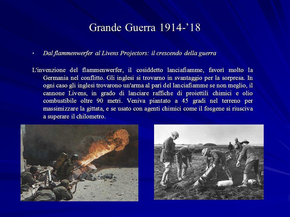 Grande Guerra 1914-'18 Dal flammenwerfer al Livens Projectors: il crescendo della guerra.