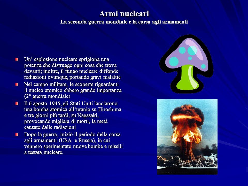Armi nucleari La seconda guerra mondiale e la corsa agli armamenti