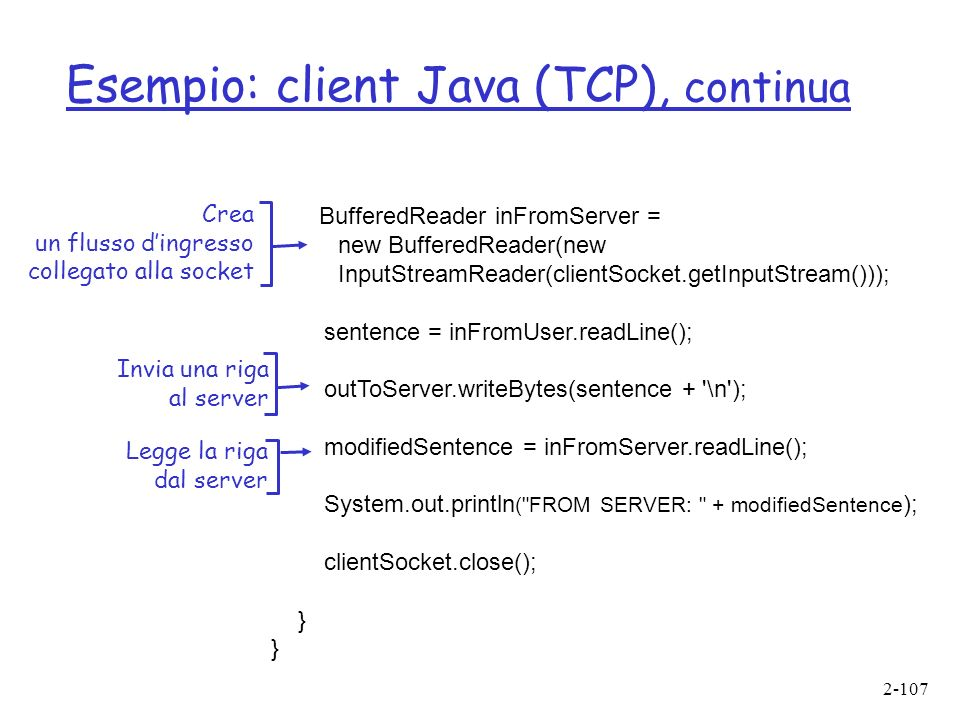 Esempio: client Java (TCP), continua