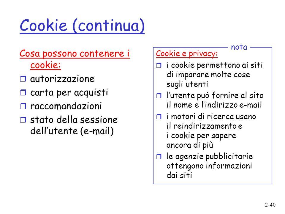 Cookie (continua) Cosa possono contenere i cookie: autorizzazione