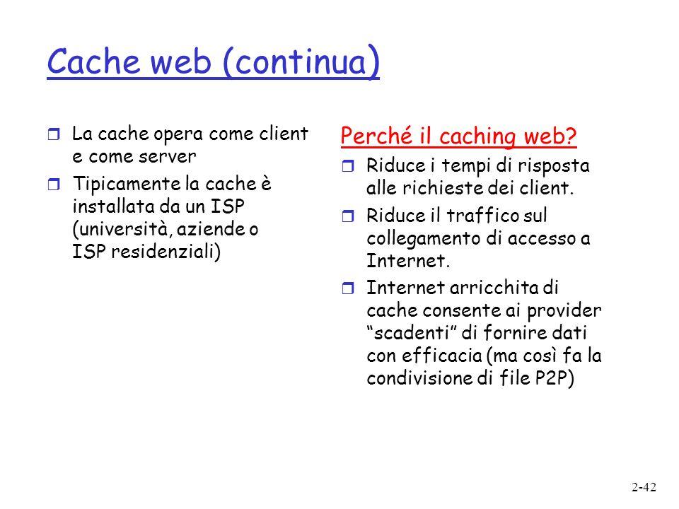 Cache web (continua) Perché il caching web