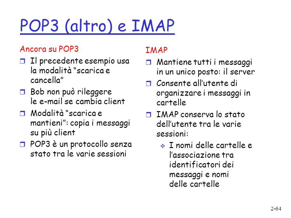 POP3 (altro) e IMAP Ancora su POP3 IMAP