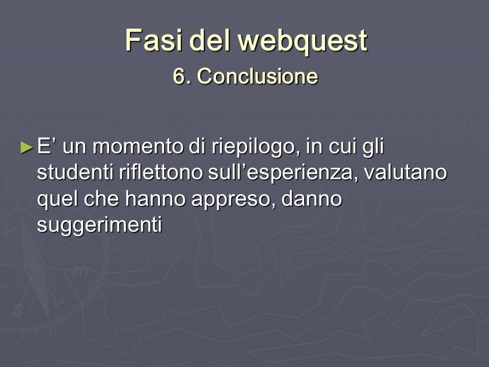 Fasi del webquest 6. Conclusione