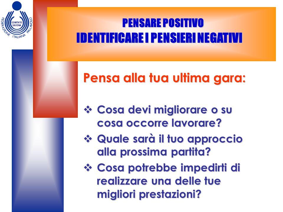 PENSARE POSITIVO IDENTIFICARE I PENSIERI NEGATIVI