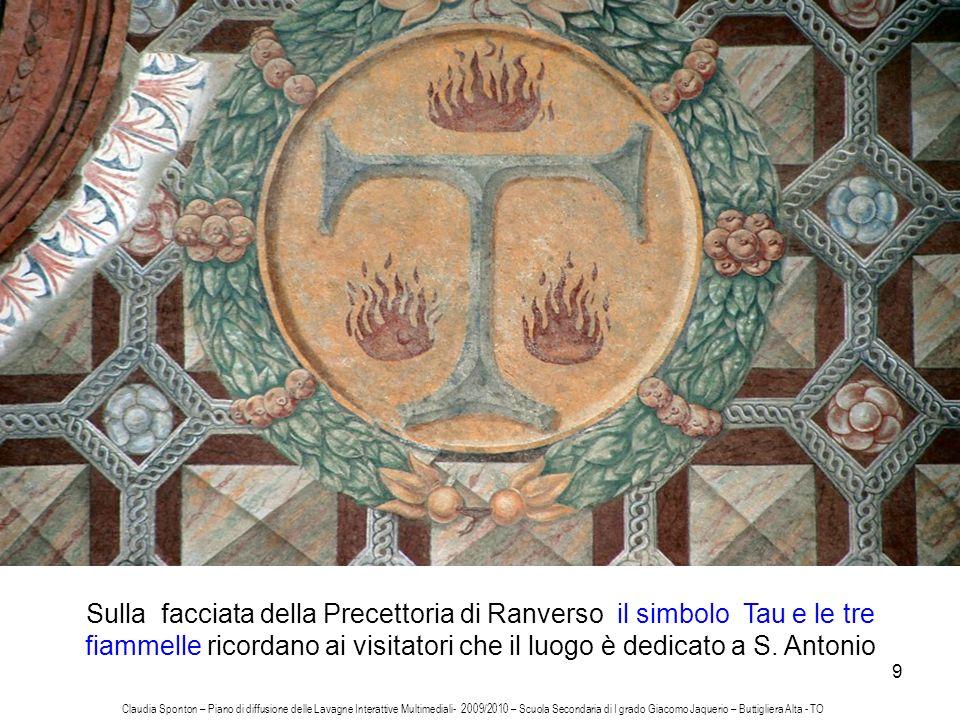 Sulla facciata della Precettoria di Ranverso il simbolo Tau e le tre fiammelle ricordano ai visitatori che il luogo è dedicato a S. Antonio