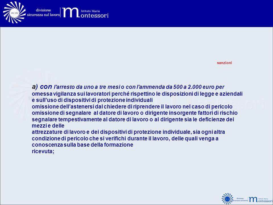 sanzionia) con l arresto da uno a tre mesi o con l ammenda da 500 a 2.000 euro per.