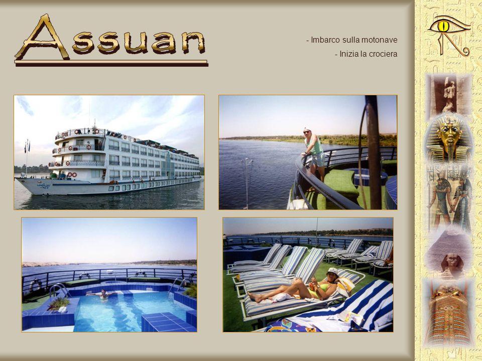 Assuan Imbarco sulla motonave Inizia la crociera