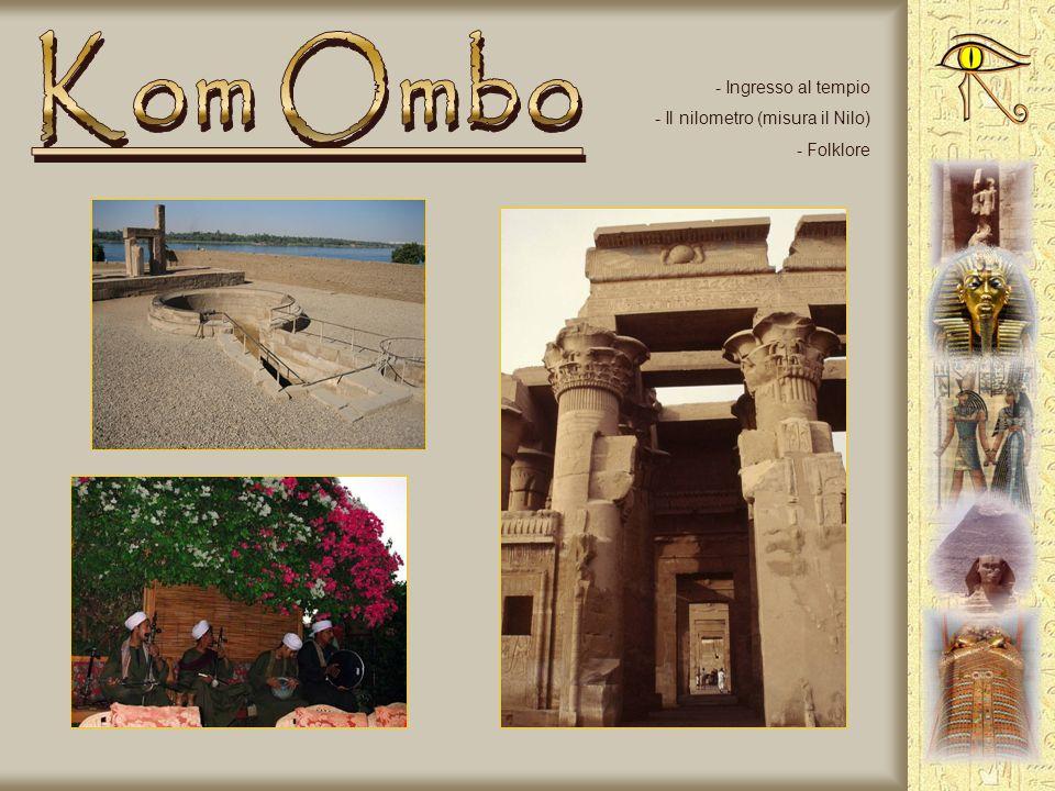 Kom Ombo Ingresso al tempio Il nilometro (misura il Nilo) Folklore