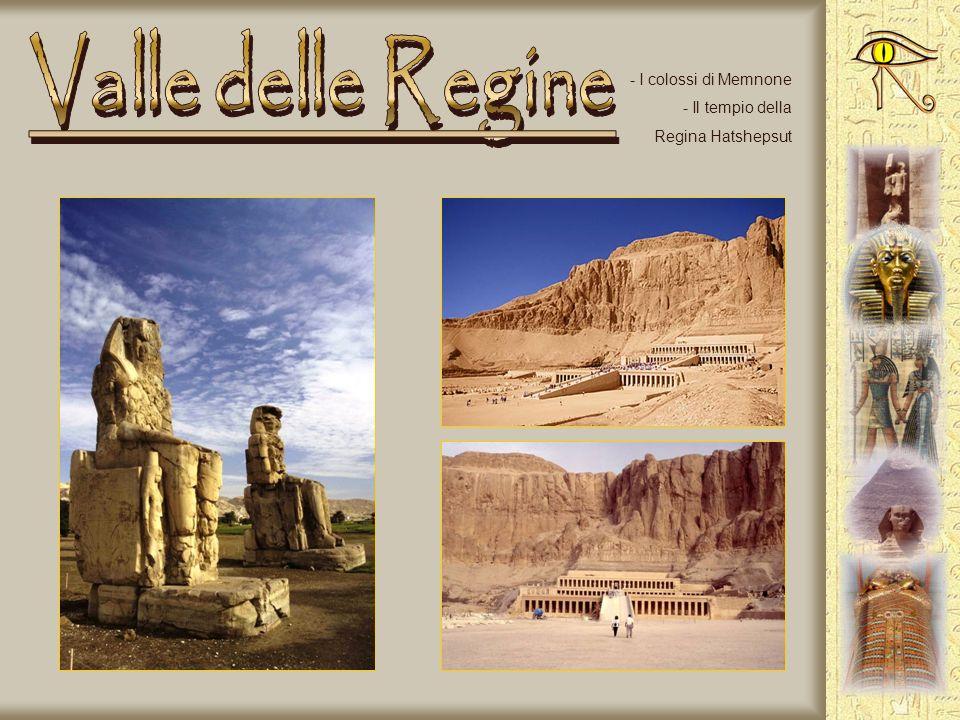 Valle delle Regine I colossi di Memnone Il tempio della