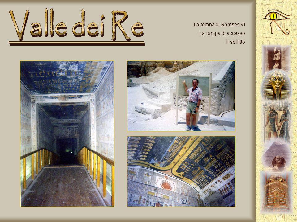 Valle dei Re La tomba di Ramses VI La rampa di accesso Il soffitto