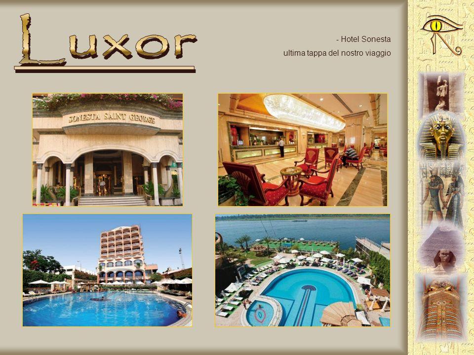 Luxor Hotel Sonesta ultima tappa del nostro viaggio