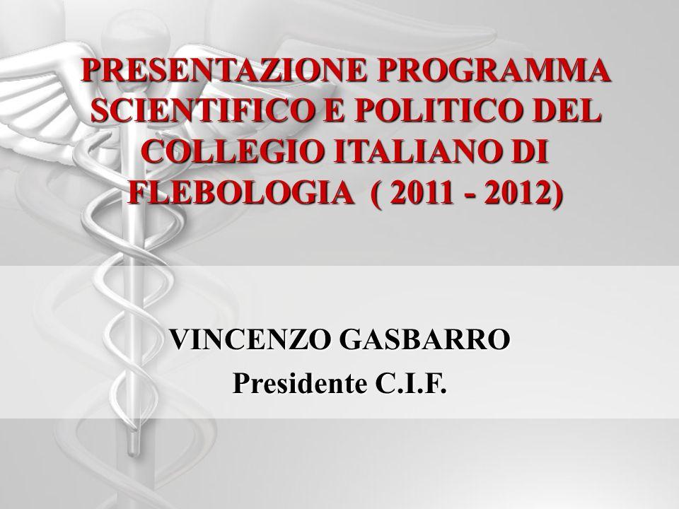 PRESENTAZIONE PROGRAMMA SCIENTIFICO E POLITICO DEL COLLEGIO ITALIANO DI FLEBOLOGIA ( 2011 - 2012)