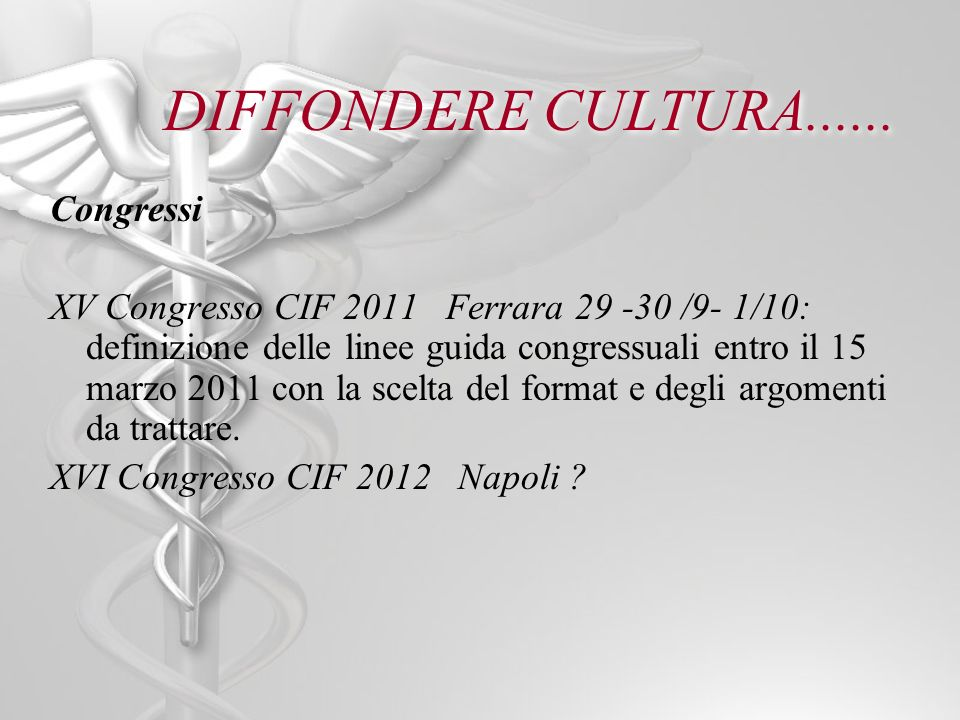 DIFFONDERE CULTURA...... Congressi