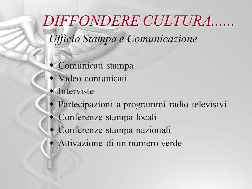 DIFFONDERE CULTURA...... Ufficio Stampa e Comunicazione
