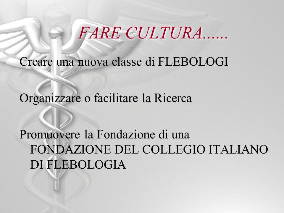 FARE CULTURA...... Creare una nuova classe di FLEBOLOGI
